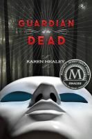 Guardian of the Dead by Karen Healey