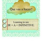 ACTFL 5Cs  This 35 page packet contains 15 activities to help your students practice IR + A + Infinitive.  (Each color page is included in graysca...