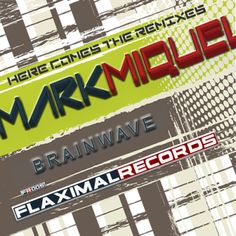Brainwave 2 Noise Artist: Mark Miquel Title: Brainwave 2 Noise Ref: FR - 004 Date: 10-19-2012 Genre: Trance Label: Flaximal Records Biography: Mark Miquel, born on 16 July 1974 in Gross Gerau in 1990 ...