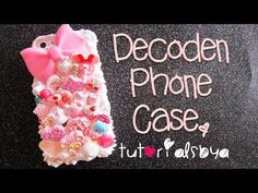 ▶ ♡ How to Decoden a Phone Case ♡ {Making of Pink Sweets Case} - YouTube