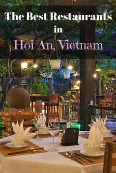 Hoi An is renowned for its street food specialties, and the town is full of great restaurants. Here is a round-up of the best restaurants in Hoi An, Vietnam. From traditional dishes to fine-dining French cuisine, you'll find it all in Hoi An.