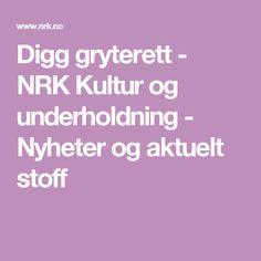 Digg gryterett - NRK Kultur og underholdning - Nyheter og aktuelt stoff