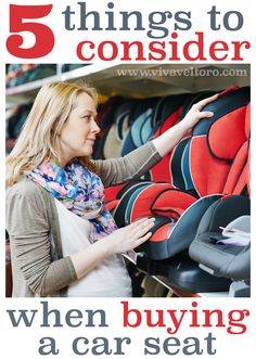 5 things to consider when buying a car seat.  Number 1 is definitely something to think about!