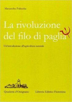 la rivoluzione del filo di paglia Masanobu Fukuoka, Kindle, Book Photography, Books Online, Lettering, Pucci, Aba, Trees, Nature