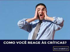 6 dicas quentes para lidar bem com as críticas: http://www.mkaplus.com.br/blog/reflexoes/como-receber-uma-critica-com-sabedoria