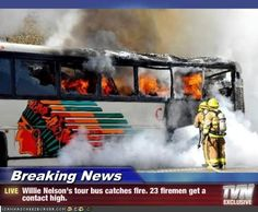 willie nelson's bus   Breaking News - Willie Nelson's tour bus catches fire. 23 firemen get ...