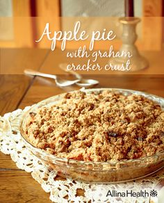 Apple pie with graham cracker crust   Enjoy this classic dessert in a heart-smart way. http://www.allinahealth.org/Health-Conditions-and-Treatments/Eat-healthy/Recipes/Desserts/Apple-pie-with-graham-cracker-crust/