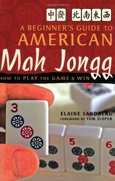 Beginner's Guide to American Mah Jongg: How to Play the Game & Win $11.32 - excellent resource for beginners