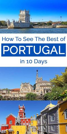How to see the best of Portugal in 10 days. Detailed itinerary and map for the best places of Portugal from Lisbon to Porto