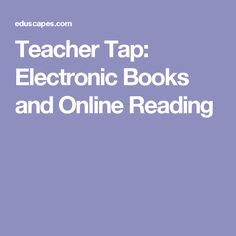 Teacher Tap: Electronic Books and Online Reading