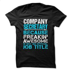 COMPANY-SECRETARY - Freaking Awesome - #white shirt #sweater dress outfit. MORE INFO => https://www.sunfrog.com/No-Category/COMPANY-SECRETARY--Freaking-Awesome.html?68278
