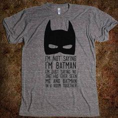 Batman and I