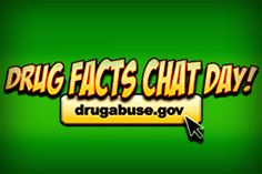 Drug Facts Chat Day   NIDA for Teens