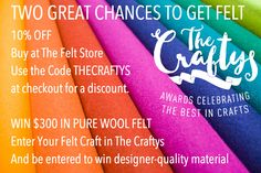 A chance to win $300 in Wool Felt click image to read how! A bonus get a 10% Discount on Felt Now from The Felt Store