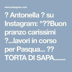 """🌻 Antonella 🌻 su Instagram: """"🐣🐥Buon pranzo carissimi 💛...lavori in corso per Pasqua... 💛💛 TORTA DI SAPA....un classico della tradizione sarda 🎈A casa mia piace…"""""""