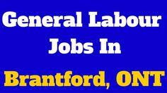 General Labour Jobs in Brantford Ontario