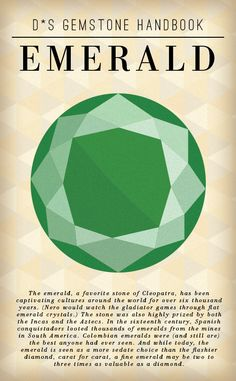 """emerald infographic: """"The emerald, a favorite stone of Cleopatra, has been captivating cultures around the world for over 6 thousand years. Nero would watch gladiator games thru flat emerald crystals. The stone was highly prized by the Incas and Aztecs. In the 16th century, Spanish conquistadors looted emeralds from the mines in South America. Colombian emeralds were/are the best anyone has ever seen. Carat for carat, a fine emerald may be 2 to 3 times as valuable as a diamond."""""""