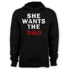 She wants the DND hoody funny dungeons and dragons hoodie