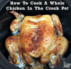 How To Cook A Whole Chicken In The Crock Pot! It is so much easier then it sounds to do! Plus the result is amazing tasting chicken that everyone will love!