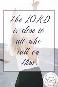The Lord is Close to all who call on Him Seeking God with a Kingdom perspective may seem complicated as we journey through the world. But looking at the life of Jesus we can see exactly what He means by living by truth, how He helps us keep our focus by praying for us and what the results of Seeking God's direction first will be #KingdomPerspective #SeekingGodDaily #ChristianWomen #SeekingGodBibleStudies