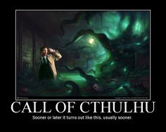 Google Image Result for http://www.cheshirecatstudios.com/reviews/demonbane-anime-lovecraft/call-of-cthulhu-ending-motivational-poster.jpg