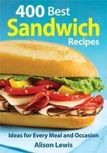 400 Best Sandwich Recipes   Robert Rose