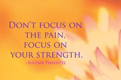 inspirational quotes about strength focus Inspirational Quotes About Strength, A Great Quote To Empower Yourself