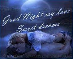 Good night my love, sweet dreams Good Night Couple, Good Night Love Messages, Good Night Love Quotes, Good Night I Love You, Good Night Love Images, Good Night Greetings, Good Night Wishes, Good Night Sweet Dreams, Good Morning Love