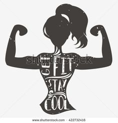 Get fit. Stay cool. Motivational and inspirational illustration with phrase. Typography design with silhouette of woman. For logo, T-shirt design, poster, bodybuilding or fitness club. - stock vector