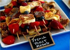 French toast kebobs.