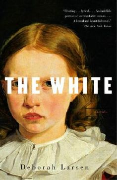 The White By Deborah Larsen - for some reason I have always been fascinated by the story of Mary Jemison. cant wait to read this.