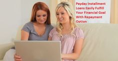 Payday Installment Loans Easily Fulfill Your Financial Goal With Repayment Option