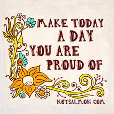 make today proud #quote