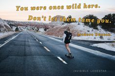 """You were once wild. Don't let them tame you"" (Isadora Duncan) #women #rights #womensday #pride"
