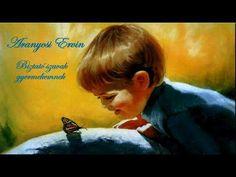 Aranyosi Ervin: Biztató szavak gyermekemnek - YouTube Erika, Believe, Youtube, Painting, Art, Musica, Art Background, Painting Art, Kunst
