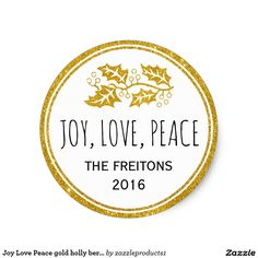 Joy Love Peace #goldglitter  #hollyberry modern #Christmas Classic Round #Sticker