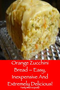 Orange Zucchini Bread – Easy, Inexpensive And Extremely Delicious! - Family meal recipes