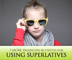 Who's the Best? 5 MORE Hands-On Activities for Using Superlatives