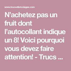 N'achetez pas un fruit dont l'autocollant indique un 8! Voici pourquoi vous devez faire attention! - Trucs et Bricolages