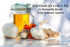 Five Foods for Cold and Flu to Naturally Boost Your Immune System Food For Immune System, Dry Cough Causes, Cold And Flu Relief, Chesty Cough, Cold Symptoms, Flu Remedies, Natural Antibiotics, Herbalism, The Cure