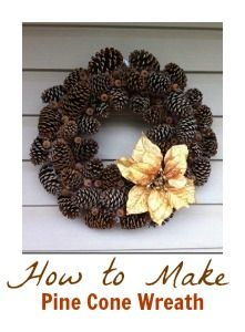 How to Make a Pine Cone Wreath (use Cinnamon scented pine cones!)