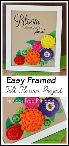 "Easy DIY Framed Felt Flower & Button Project (includes free ""Bloom Where You Are "" printable)"