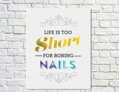 BUY 2 GET 1 FREE Nail Polish Poster, Nail Polish Quote, Glitter Quote, Gold, Rainbow, Gifts For Her, Typography Poster - Life is too Short by paperchat on Etsy https://www.etsy.com/listing/205358936/buy-2-get-1-free-nail-polish-poster-nail