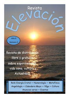 Revista Elevación Nº 2 Diciembre 2014  Revista de distribución libre y gratuita sobre espiritualidad, vida sana, cultura y actualidad.
