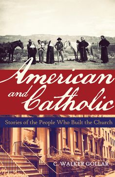 American and Catholic: Stories of the People Who Built the Church – Franciscan Media