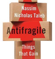 Antifragile: opporsi ai rischi della pianificazione e delle varie moderne razionalità cartesiane senza sembrare un imbecille.