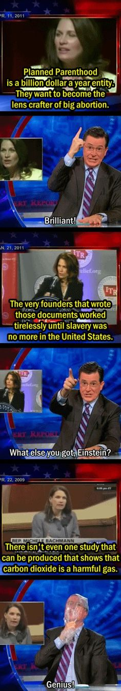 Stephen Colbert proves that believing Michelle Backman is detrimental to your health!  VOTE the STUPID DO NOTHING GOP OUT in NOV!