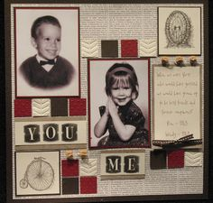 You & Me ~ Scrap a page with baby or childhood photos of the couple from the same year for comparison. A great idea for a modern wedding album too...so sweet!