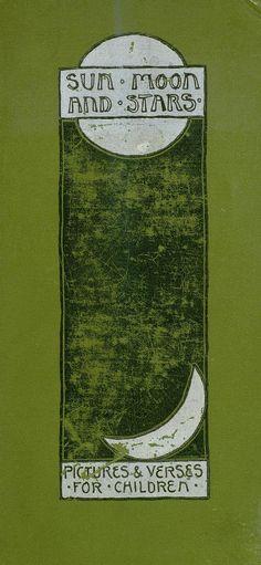 """""""Sun, Moon & Stars"""" by E. Richardson. Published 1899 by John Lane Bodley Head in London"""