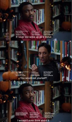 Troy and Abed -- If I ever woke up as a donut...